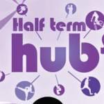 Half term hubs