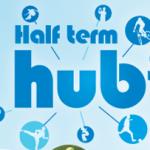 May Half Term Holiday Hubs