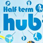 Half Term Fun with Holiday Hubs